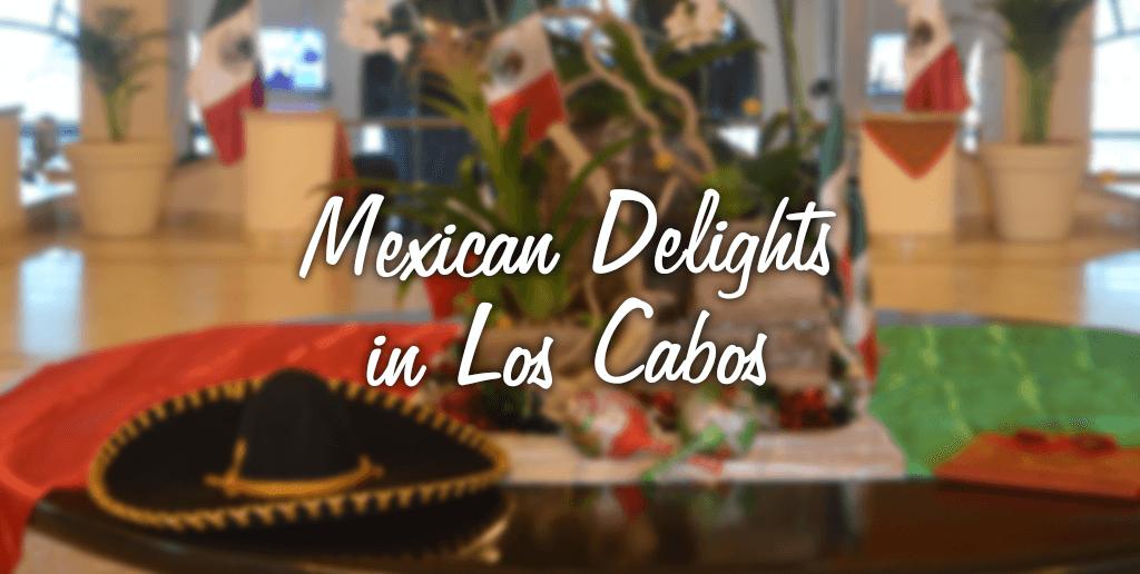mexican-delights-in-los-cabos