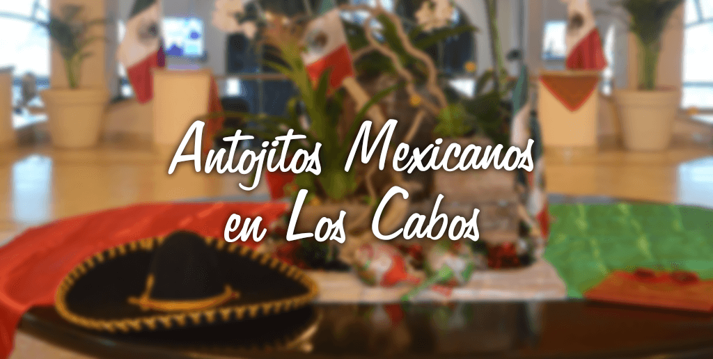 antojitos-mexicanos-en-los-cabos